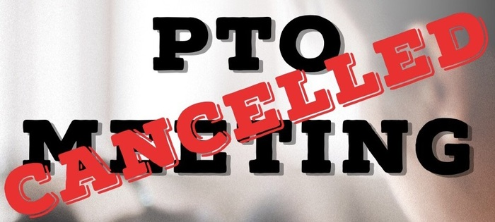 PTO meeting canceled